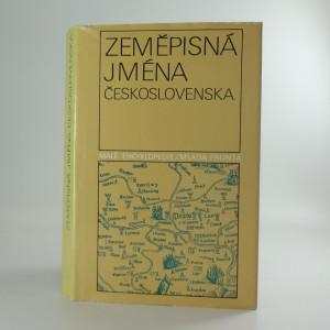 náhled knihy - Zeměpisná jména Československa : slovník vybraných zeměpisných jmen s výkladem jejich původu a historického vývoje