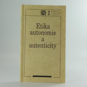 náhled knihy - Etika autonomie a autenticity