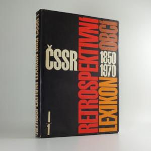 náhled knihy - Retrospektivní lexikon obcí Československé socialistické republiky 1850- 1970 I. díl