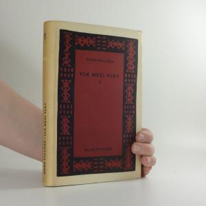 náhled knihy - Vlk mezi vlky : román. 1. [díl], Město a jeho neklidné děti