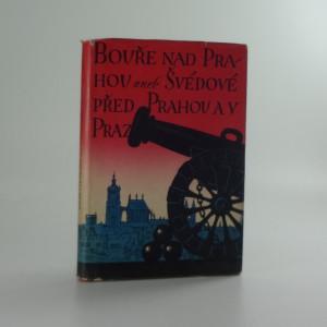 náhled knihy - Bouře nad Prahou aneb Švédové před Prahou a v Praze r. 1648