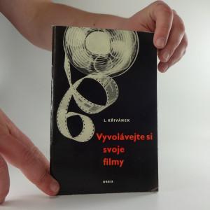 náhled knihy - Vyvolávejte si svoje filmy ; Základní technika zpracování fotografického negativu
