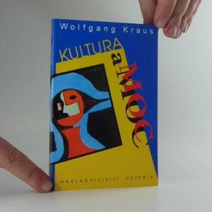 náhled knihy - Kultura a moc : proměna přání