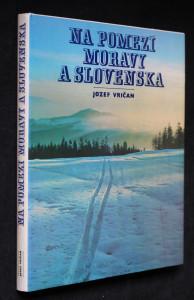 náhled knihy - Na pomezí Moravy a Slovenska