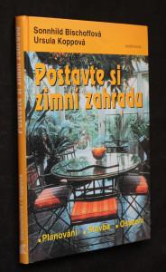 náhled knihy - Postavte si zimní zahradu : plánování, stavba, osázení
