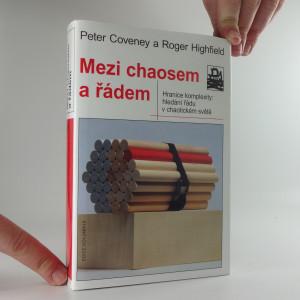 náhled knihy - Mezi chaosem a řádem : hranice komplexity: hledání řádu v chaotickém světě