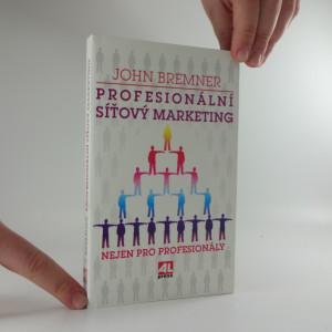 náhled knihy - Profesionální síťový marketing : nejen pro profesionály