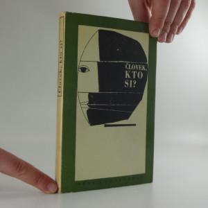 náhled knihy - Človek, kto si? : Vybrané materiály z 13. medzinárodného filozofického kongresu, Mexico City, 7.-14.9.1963