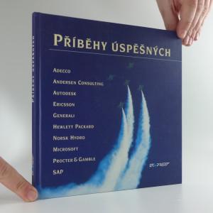 náhled knihy - Příběhy úspěšných : Adecco, Andersen Consulting, Autodesk, Ericsson, Generali, Hewlett Packard, Norsk Hydro, Microsoft, Procter & Gamble, SA