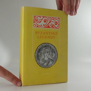 náhled knihy - Byzantské legendy : Výběr textů ze 4.-12. století