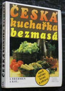 náhled knihy - Česká kuchařka bezmasá, aneb vaříme levně a zdravě