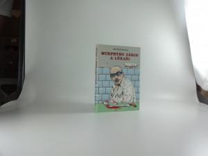 náhled knihy - Murphyho zákon a lékaři : zanedbáváním povinné péče k ještě větší dokonalosti!