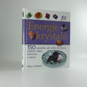 náhled knihy - Energie krystalů : 150 způsobů, jak vnést do života úspěch, lásku, harmonii a zdraví
