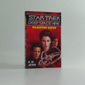 náhled knihy - Star Trek, Deep Space Nine : Vlastní krví