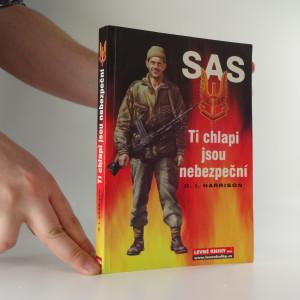 náhled knihy - Ti chlapi jsou nebezpeční : SAS