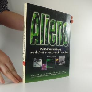 náhled knihy - Aliens : Mimozemšťané : setkání s nevysvětleným