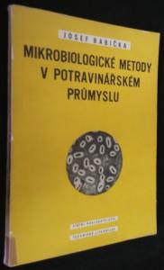 náhled knihy - Mikrobiologické metody v potravinářském průmyslu : Určeno pracovníkům mikrobiologických laboratoří v potravinářském průmyslu