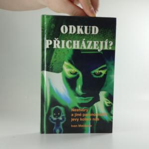 náhled knihy - Odkud přicházejí? : nestvůry a jiné paranormální jevy kolem nás