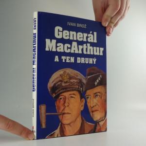 náhled knihy - Generál MacArthur a ten druhý : souběžné životopisy dvou nejpopulárnějších a nejkonfliktnějších amerických válečných manažerů