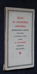 náhled knihy - Život sv. Antonína Velikého, poustevníka a opata, jejž napsal a mnichům v cizině poslal sv. Athanasios, arcibiskup alexandrijský