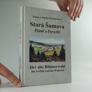 náhled knihy - Stará Šumava : Pláně a Povydří /Der alte Böhmerwald : die Gefilde und das Widratal