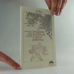 náhled knihy - Počítání nudliček v jarní polévce : 150 receptů staré čínské kuchyně