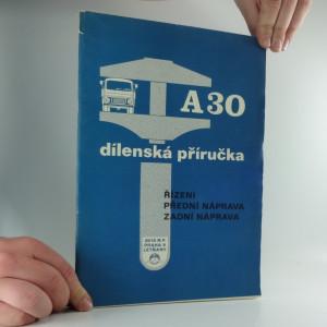 náhled knihy - Dílenská příručka A30 : Řízení, Přední náprava, Zadní náprava