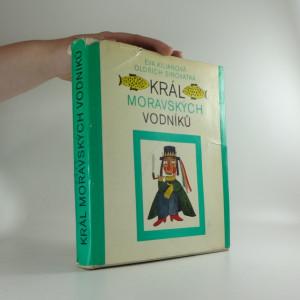 náhled knihy - Král moravských vodníků : pověsti z Horácka a Podhorácka