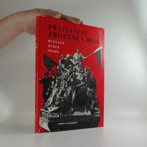 náhled knihy - Přátelství zrozené v boji : Buzuluk - Dukla - Praha