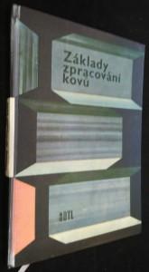 náhled knihy - Základy zpracování kovů : Určeno pro učně, stud. a dělníky