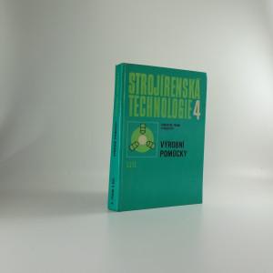 náhled knihy - Strojírenská technologie 4 - Výrobní pomůcky