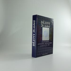 náhled knihy - Dějiny 20. století : encyklopedie politického, ekonomického a kulturního dění