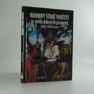 náhled knihy - Kosmovy staré pověsti ve světle dobových pramenů : (antické a biblické motivy)