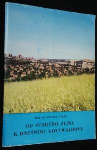 náhled knihy - Od starého Zlína k dnešnímu Gottwaldovu : Stručná historie stavebního vývoje města