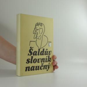 náhled knihy - Šaldův slovník naučný : výběr z hesel F.X. Šaldy v Ottově slovníku naučném 1894-1908