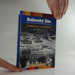 náhled knihy - Baťovský Zlín : Klub absolventů Baťovy školy práce : z historie po současnost