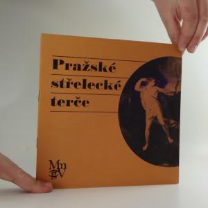 náhled knihy - Pražské střelecké terče : [Katalog výstavy], Vodňany, 3. června-15. července 1979