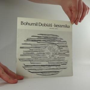 náhled knihy - Bohumil Dobiáš, zasloužilý umělec : keramika : [katalog výstavy], Vodňany červen - červenec 1988