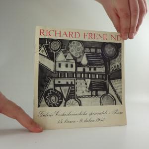 náhled knihy - Richard Fremund : Galerie Československého spisovatele v Praze 15.března-9.dubna 1958