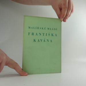 náhled knihy - Malířská mládí Františka Kavána : katalog výstavy