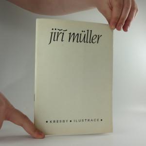 náhled knihy - Jiří Müller, kresby a ilustrace : katalog výstavy