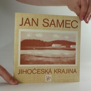náhled knihy - Jihočeská krajina, Jan Samce : katalog výstavy