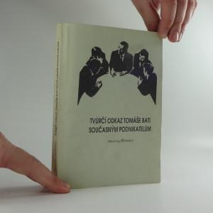náhled knihy - Tvůrčí odkaz Tomáše Bati současným podnikatelům
