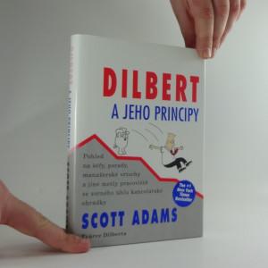 náhled knihy - Dilbert a jeho principy : pohled na šéfy, porady, manažerské vrtochy a jiné metly pracoviště ze zorného úhlu kancelářské ohrádky