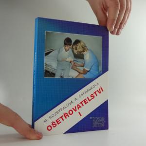 náhled knihy - Ošetřovatelství I : pro 1. ročník středních zdravotnických škol