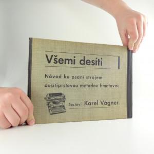 náhled knihy - Všemi desíti : návod ke psaní desítiprstovou metodou hmatovou na strojích s jedním převodem (o 42 i více písmenkových pákách), jež mají universální klávesnici a obvyklý pořádek českých písmenek a značek