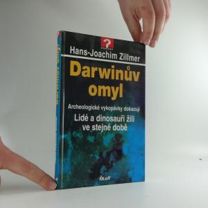 náhled knihy - Darwinův omyl : archeologické vykopávky dokazují: lidé a dinosauři žili ve stejné době
