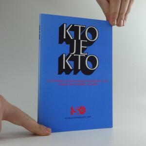 náhled knihy - Kto je kto : slovenská národnostná menšina v Českej republike : česko-slovenské vzťahy