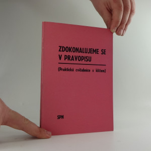 náhled knihy - Zdokonalujeme se v pravopisu - (praktická cvičebnice s klíčem k samostatné práci)