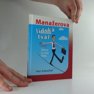 náhled knihy - Manažerova lidská tvář, aneb, Šéfové to mají těžké